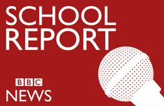 School Report from BBC News