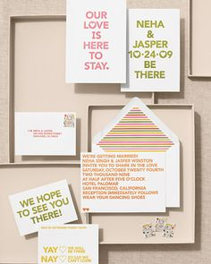 Cheeky Invitation  Get the message across audaciously with a letterpressed invite that isn't afraid to push the envelope or sample the color wheel. The capitalized letters rendered in simple, unpretentious Avenir and scaled large give the suite a carefree, youthful vibe.