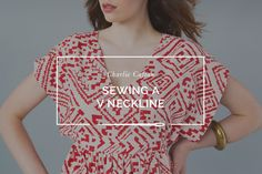 How to sew a perfect V neckline on a woven garment! Lots of tips and tricks to avoid gaping and rippling.