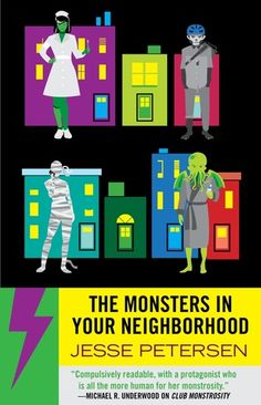 The Monsters In Your Neighborhood de Jesse Petersen