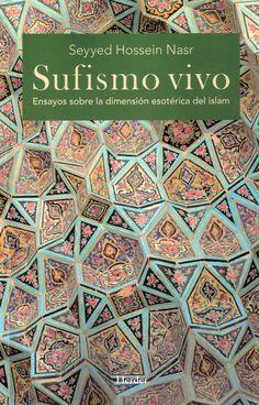 Sufismo vivo : ensayos sobre la dimensión esotérica del islam, 2015 http://absysnetweb.bbtk.ull.es/cgi-bin/abnetopac01?TITN=517560