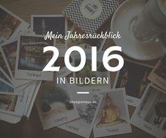 Mein Jahresrückblick - 2016 in   snoopsmaus.de