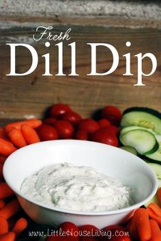 Recipe for Dill Dip, perfect for the fresh dill in the garden right now!