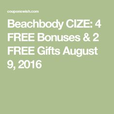 Beachbody CIZE: 4 FREE Bonuses & 2 FREE Gifts August 9, 2016