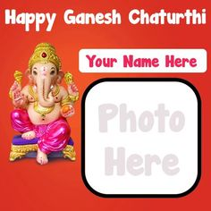 Happy ganesh chaturthi wishes image with name and photo frame, create online best whatsapp dp download festival ganesh chaturthi, unique beautiful pictures edit customized name writing celebration cards, make photo frame creator latest bal ganesha chaturthi wishes pic. Happy Ganesh Chaturthi Wishes, Best Whatsapp Dp, Name Generator, Name Writing, Make Photo, Wishes Images, Editing Pictures, Ganesha, The Creator