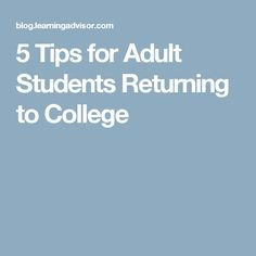 5 Tips for Adult Students Returning to College