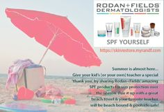 Have a favorite teacher in your life - or your kid's life? Show them a special summer thank you by sharing Rodan+Fields SPF products!