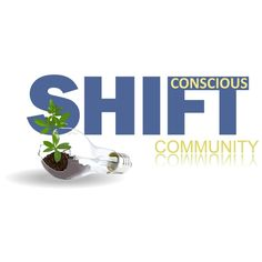 Articles, Events, Resources & More. Visit http://www.consciousshiftcommunity.com