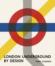 Front cover graphics. // London Underground by Design London Underground by Design by Mark Ovenden #minmalism