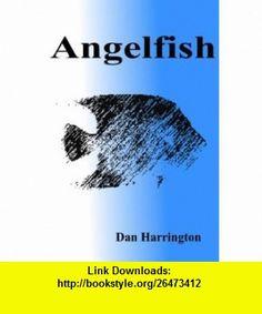 Angelfish (9781847280589) Dan Harrington , ISBN-10: 1847280587  , ISBN-13: 978-1847280589 ,  , tutorials , pdf , ebook , torrent , downloads , rapidshare , filesonic , hotfile , megaupload , fileserve