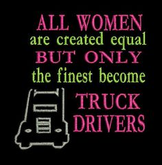 All women are created equal but only the finest become truck drivers Embroidery Design 4X4  6X10