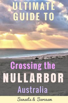 Thinking of crossing the Nullarbor Plain, Australia? This useful Nullarbor driving itinerary will help you plan your trip from Norseman in WA to Ceduna in SA, and includes fuel stops, roadhouses, distances, attractions, accommodation and free camping sites. #Nullarbor #Australia #roadtrip #SunsetsandSarcasm