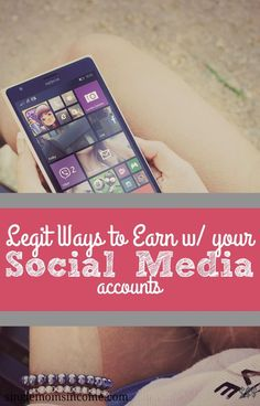 Earning money for being yourself? It's a possibility with these legit ways to make money with your social media accounts.