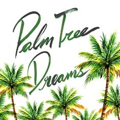 lettering, handwritting, Palm Tree
