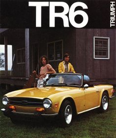 Triumph TR6:  Not sure exactly what year this ad was printed, but based on the bumpers, this would appear to be a mid to late '70's ad.  Beautiful car.
