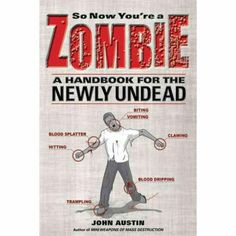 """Read """"So Now You're a Zombie A Handbook for the Newly Undead"""" by John Austin available from Rakuten Kobo. All aspects of the zombie lifestyle are surveyed in this satirical take on an orientation manual for the newly undead. Zombie Apocolypse, Apocalypse, Zombie Survival Guide, Survival Tips, Zombie Gifts, Evil Dead, Zombie Attack, Zombie Party, Zombie Zombie"""