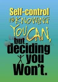 Self Control is knowing you can but deciding youwon't