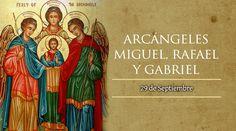 El 29 de septiembre se celebra a los Santos Arcángeles Miguel, Rafael y Gabriel, los cuales aparecen en la Biblia con misiones importantes de Dios.