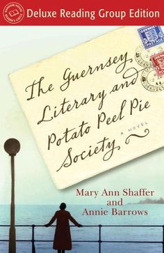 The Guernsey Literary and Potato Peel Pie Society (Random House Reader's Circle Deluxe Reading Group Edition) by Annie Barrows & Mary Ann Shaffer - Books Search Engine Book Club Books, Book Lists, The Book, Books To Read, Mary Ann Shaffer, Potato Peel Pie Society, The Guernsey Literary, Peeling Potatoes, Mashed Potatoes