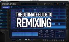 Fancy remixing other people's music, or having your own tunes reworked? Here's everything you need to know in the ultimate MusicTech guide…