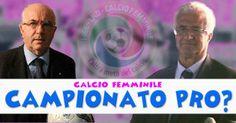 CAMPIONATO DI CALCIO FEMMINILE PROFESSIONISTICO? SPERIAMO!