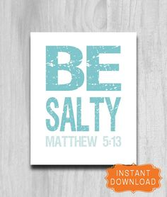 Printable Modern Fun Word Art Matthew 5:13 INSTANT DOWNLOAD Scripture 8x10 Bible Verse Scripture. Be Salty