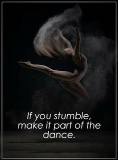 Quotes If you stumble make it part of the