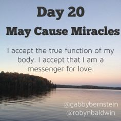 May Cause Miracles by Gabby Bernstein - Week 3 May Cause Miracles, Gabrielle Bernstein, Fear Of Being Alone, Getting To Know Someone, Knowing God, Daily Affirmations, Live Long, Body Image, Healthy Relationships