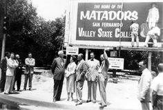 (1958)^ - New sign in 1958 after Los Angeles State College separated from its parent institution and became San Fernando Valley State College (now CSUN) Pictured: Howard McDonald (President of L.A. State College), Ralph Prator (President of San Fernando Valley State College) and Delmar T. Oviatt (Dean of Instruction at San Fernando Valley State College).