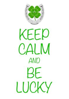 keep calm and be lucky / Created with Keep Calm and Carry On for iOS #keepcalm #luckyhorseshoe