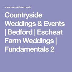 Countryside Weddings & Events | Bedford | Escheat Farm Weddings | Fundamentals 2
