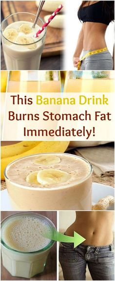 Banana Drink That Will Burn Stomach Fat Immediately Are you one of those people who consume bananas in as great amounts as to even start thinking that they will start growing in your stomach?