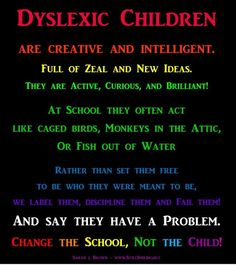 "People with dyslexia do not need to be changed or ""fixed""."