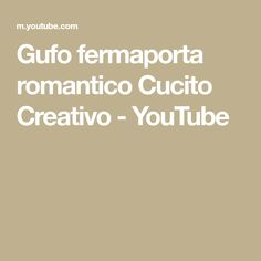 Gufo fermaporta romantico Cucito Creativo - YouTube 50 Euro, Make It Yourself, Youtube, Youtubers, Youtube Movies