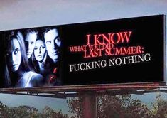 I Know What You Did Last Summer Nothing Billboard – Meme Check out our Quarantine Gear here! Funny Memes, Jokes, True Memes, Funny Gifs, Snapchat Text, Take My Money, Sarah Michelle Gellar, Fresh Memes, Humor