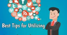 Best Tips for Utilizing Social Media Marketing