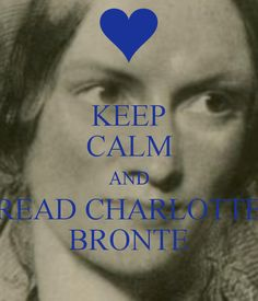 KEEP CALM AND READ CHARLOTTE BRONTE