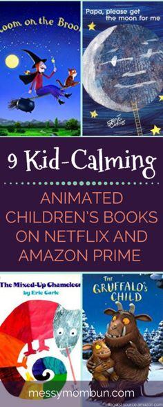 Animated children's books on Netflix and Amazon prime for hyperactive children. Five Eric Carle classic books, and four calming reads by Julia Donaldson. The Very Hungry Caterpillar, Papa please get the moon for me, The very quiet cricket, I see a song, The mixed-up chameleon, The Gruffalo, The Gruffalo's Child, Room on the Broom, Stick Man. Kids books.