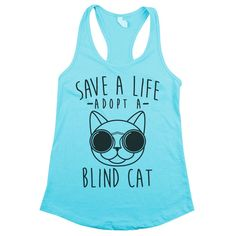 """Are you an advocate for adopting special needs shelter animals? Our new """"Save a Life Adopt a Blind Cat"""" shirt spreads awareness with a smile! Ships worldwide"""