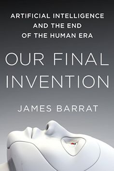 Our Final Invention: Artificial Intelligence and the End of the Human Era by James Barrat http://www.amazon.com/dp/1250058783/ref=cm_sw_r_pi_dp_nL7svb1TTE0QX