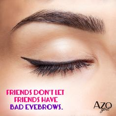 Friends don't let friends have bad eyebrows. #lol #original