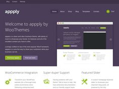 "A bold and spacious theme, ready to showcase your content, Appply is the theme for you. For blogging, an online store (powered by WooCommerce) or a business website, Appply transforms itself to suit your needs. Integration with ""Features by WooThemes"" and ""Testimonials by Woothemes"", as well as styling for WooDojo, Appply works out of the box for just about any type of website."