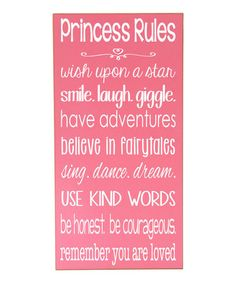 Loving this Pink & White 'Princess Rules' Plaque on #zulily! #zulilyfinds ...... would rather not have anything that says princess, though. Still cute! :)