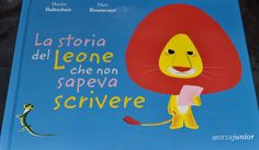La Storia del Leone che non sapeva scrivere http://bacinidifarfalla.blogspot.it/2014/06/la-storia-del-leone-che-non-sapeva.html