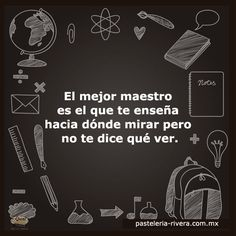 Los maestros son una parte fundamental para el futuro. Mr Wonderful, Teachers' Day, Motivational Quotes For Life, Life Quotes, Classroom Decor, Ideas Para, Life Lessons, Back To School, Favorite Quotes