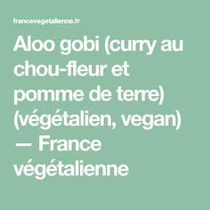 Aloo gobi (curry au chou-fleur et pomme de terre) (végétalien, vegan) — France végétalienne