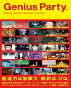 An anthology produced by Studio 4°C. 1: Genius Party (Atsuko Fukushima) 2: Shanghai Dragon (Shoji Kawamori) 3: Deathtic 4 (Shinji Kimura) 4: Doorbell (Yuji Fukuyama) 5: Limit Cycle (Hideki Futamura) 6: Happy Machine (Masaaki Yuasa) 7: Baby Blue (Shinichiro Watanabe) http://www.animeplus.tv/genius-party-anime