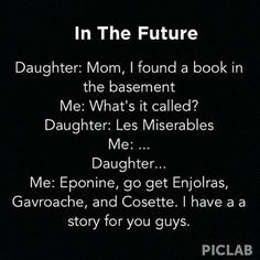 You spelled Gavroche wrong.  But I'm still laughing.  I'm naming one Cosette, at least.  She'll probably have cousins named Èponine and Enjolras, though.