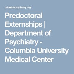 Predoctoral Externships | Department of Psychiatry - Columbia University Medical Center