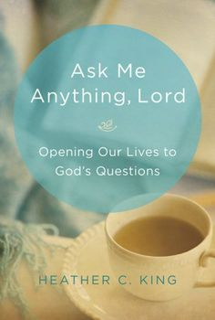Ask Me Anything, Lord--a book you need to read.